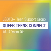 Queer Teens Connect, An LGBTQ+ Support Group for Teens 15-17 years old